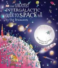 The Greatest Intergalactic Guide to Space Ever . . . by the Brainwaves by Watts