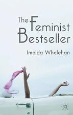 The Feminist Bestseller : From Sex and the Single Girl to Sex and the City...