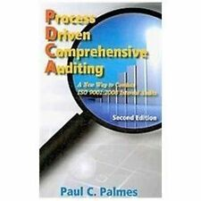 Process Driven Comprehensive Auditing: A New Way to Conduct ISO 9001:2008...