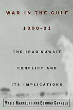 War in the Gulf, 1990-91: The Iraq-Kuwait Conflict and Its Implications PB