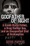 Godfather of Night: A Greek Mafia Father, a Drug Runner Son, and an Un-ExLibrary