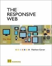 The Responsive Web by Matthew Carver Paperback Book 1617291242