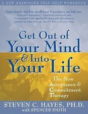 A New Harbinger Self-Help Workbook Ser.: Get Out of Your Mind and into Your...