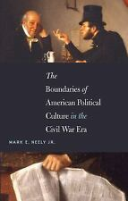 Steven and Janice Brose Lectures in the Civil War Era Ser.: The Boundaries of...