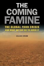 The Coming Famine : The Global Food Crisis and What We Can Do to Avoid It by...