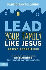 Lead Your Family Like Jesus Group Experience Participant's Guide, Hodges, Phil,