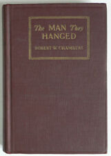The Man They Hanged - INSCRIBED BY ROBERT W. CHAMBERS - Hard Bound First Edition