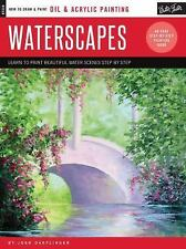 How to Draw & Paint: Oil and Acrylic: Waterscapes : Learn to Paint Beautiful...