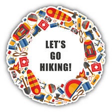 Let's Go Hiking Car Bumper Sticker Decal 5'' x 5''