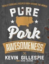 NEW Pure Pork Awesomeness COOKBOOK Chef Kevin Gillespie with David Joachim