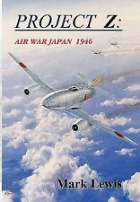 Project Z : Air war Japan 1946 by Mark Lewis (2010, Paperback)