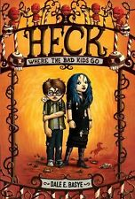 Heck: Where the Bad Kids Go, Basye, Dale E., Good Book