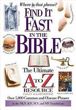 Find It Fast In The Bible: The Ultimate A To Z Resource