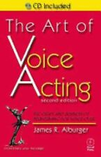 The Art of Voice Acting: The Craft and Business of Performing for Voice-Over, Ja