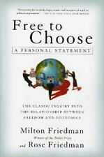 Free to Choose : A Personal Statement by Milton Friedman and Rose D. Friedman...