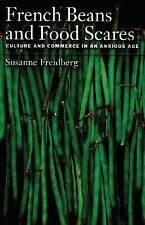 French Beans and Food Scares : Culture and Commerce in an Anxious Age by...