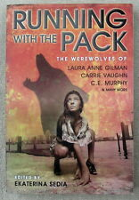 Running with the Pack (Kitty Norville - Wild Ride) Edited by Ekaterina Sedia TPB