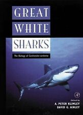 Great White Sharks : The Biology of Carcharodon Carcharias (1998, Paperback)