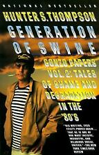 Gonzo Papers: Generation of Swine : Tales of Shame and Degradation in the '80's…
