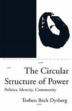 Phronesis: The Circular Structure of Power : Politics, Identity, Community by...