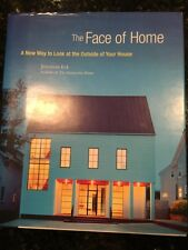 The Face of Home : A New Way to Look at the Outside of Your House by Jeremiah Ec