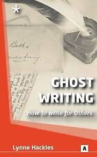 Ghost Writing How to Ghost Write for Others by Hackles, Lynne ( Author ) ON Feb-