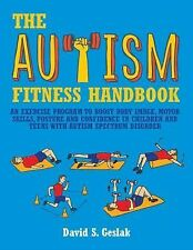 The Autism Fitness Handbook : An Exercise Program to Boost Body Image, Motor...