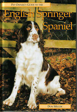 The Pet Owner's Guide to the English Springer Spaniel by Don Miller...  L7