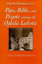 Pipe, Bible, and Peyote Among the Oglala Lakota: A Study in Religious...