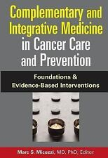 Complementary and Integrative Medicine in Cancer Care And Prevention: -ExLibrary