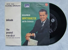 "HUGO WINTERHALTER""DELICADO/THE PEANUT VENDOR - DISCO 45 GIRI RCA ITALY"""