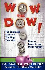 Wow the Dow!: Complete Guide to Teaching Kids How to Invest in Stock Market MINT