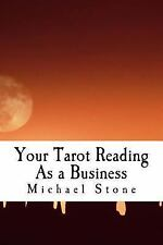 Your Tarot Reading As a Business : The Professional Tarot Reader from Novice...