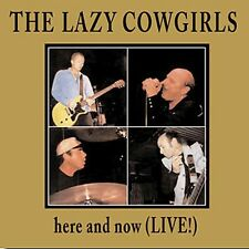 Here & Now (Live) - Lazy Cowgirls (2001, CD NEUF)