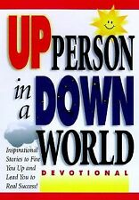 How to Be an Up Person in a Down World: Devotional, Honor Books, Good Book