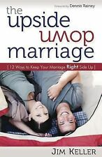 The Upside down Marriage : 12 Ways to Keep Your Marriage Right Side Up by Jim...