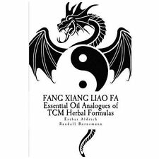 Fang Xiang Liao Fa : Essential Oil Analogues of TCM Herbal Formulas by Esther...