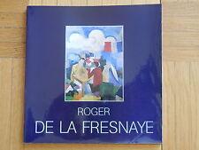 ROGER DE LA FRESNAYE. catalogue d'exposition. Musée d'Art Moderne, Troyes 1983