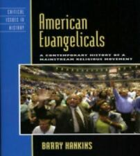 American Evangelicals: A Contemporary History of A Mainstream Religiou-ExLibrary