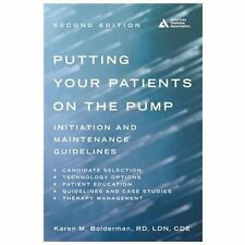 Putting Your Patients on the Pump by Karen M. Bolderman and American Diabetes...