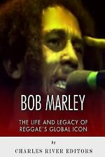 Bob Marley: the Life and Legacy of Reggae?s Global Icon by Charles River...