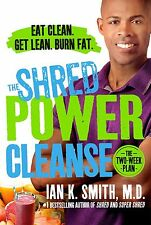 The Shred Power Cleanse: Eat Clean. Get Lean. Burn by Ian K. Smith (Hardcover)
