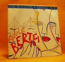 "7"" Single Vinyl 45 Adele Bertei Build Me A Bridge 2TR 1983 (MINT) Disco"