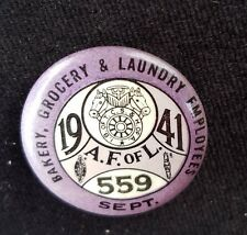 1941 Bakery Grocery Laundry Worker Labor Union Pinback AF L 559 IB Of TCS H Of A