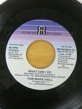 PAM MARK HALL - WHAT CAN I DO / THIS IS A TEST PROMO 45 Rpm
