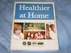 Healthier at Home : The Proven Guide to Self-Care and Being a Wise Health...
