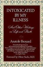 Intoxicated by My Illness and Other Writings on Life and Dea