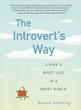 The Introvert's Way: Living a Quiet Life in a Noisy World Perigee Book