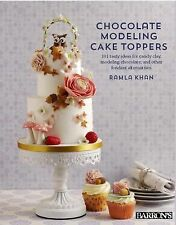 Chocolate Modeling Cake Toppers : 101 Tasty Ideas for Candy Clay, Modeling...