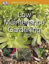 Simple Steps to Success: Low Maintenance Gardening by Jenny Hendy and Dorling...